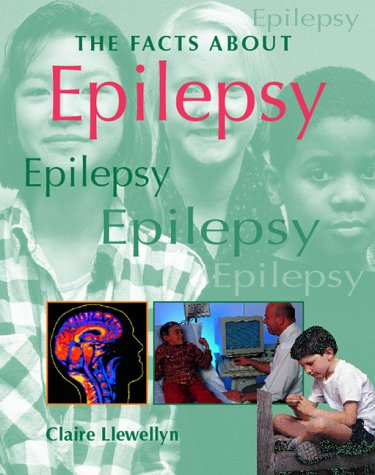 Epilepsy Facts About Claire Llewellyn 9781844582280 Amazon