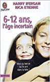 img - for Six - douze ans l'age incertain book / textbook / text book