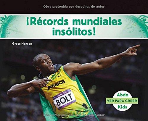 ¡Records mundiales insolitos! (Ver Para Creer) (Spanish Edition) [Grace Hansen] (Tapa Blanda)