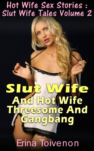 Hot Wife Gangbang Stories