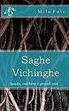 Saghe Vichinghe: Spade, valchirie e grandi eroi