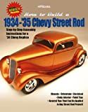 How to Build a 1934-'35 Chevy Street Rod HP1514: Step-by-Step Assembly Instructions for a 1934 Chevy Replica