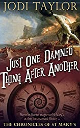 Just One Damned Thing After Another (The Chronicles of St Mary Book 1)