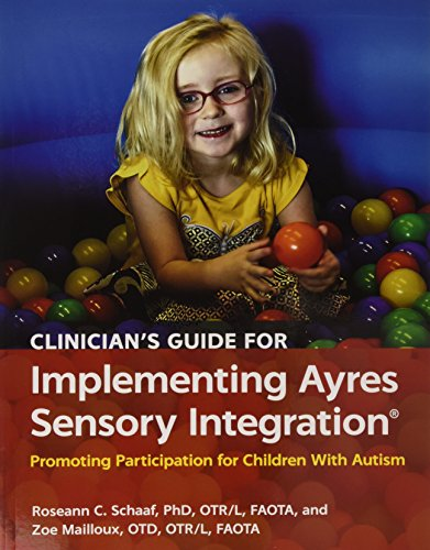 [Free] Clinician's Guide for Implementing Ayres Sensory Integration: Promoting Participation for Children W<br />RAR
