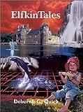 ElfkinTales, Deborah G. Quick, 0759635021