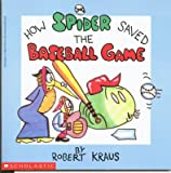 How Spider Saved the Baseball Game, Robert Kraus, 0590417916