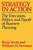 Strategy in Action, Boris Yavitz and William H. Newman, 0029346703