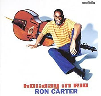 Image result for ron carter holiday in rio