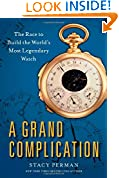 #6: A Grand Complication: The Race to Build the World's Most Legendary Watch