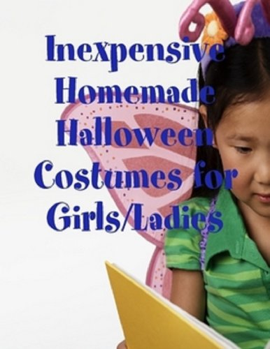 Inexpensive Homemade Halloween Costumes for Girls/Ladies