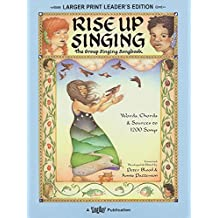 Rise Up Singing : The Group Singing Songbook: (larger print leader's edition)