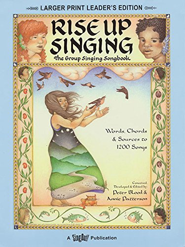 Rise Up Singing : The Group Singing Songbook: (larger print leader