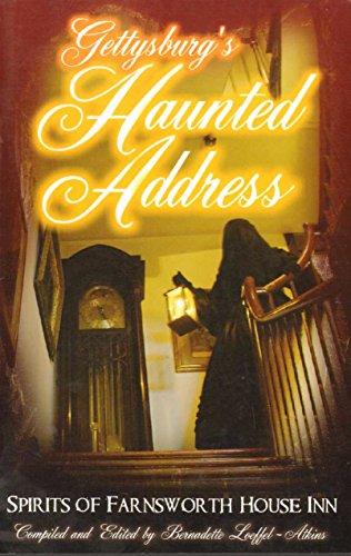 GETTYSBURG'S HAUNTED ADDRESS Spirits of Farnsworth House Inn