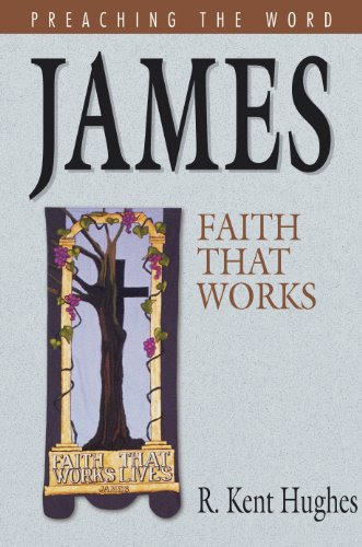 James: Faith That Works (Preaching the Word)