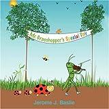 Mr. Grasshopper's Special Day, Jerome J. Basile, 1434352161