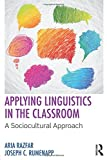 img - for Applying Linguistics in the Classroom: A Sociocultural Approach book / textbook / text book