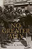 No Greater Ally, Kenneth Koskodan, 1846033659