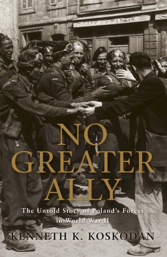 No Greater Ally: The Untold Story of Poland's Forces in World War II (General Military) -