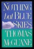 Nothing but Blue Skies, Thomas McGuane, 0395645948