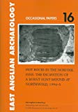 Hot Rocks in the Norfolk Fens : The excavation of a burnt flint mound at Northwold, Norfolk, 1994-5, Crowson, Andy, 0905594401
