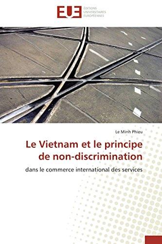 Le Vietnam et le principe de non-discrimination: dans le commerce international des services (French Edition) by Éditions Universitaires Européenes