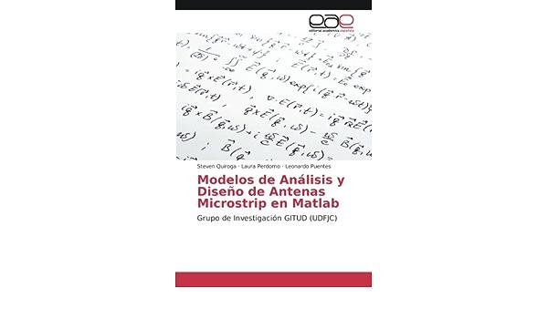 Modelos de Analisis y Diseno de Antenas Microstrip En MATLAB ...
