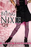 Biting Nixie by Mary Hughes front cover