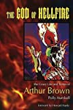 img - for [(The God of Hellfire: The Crazy Life and Times of Arthur Brown )] [Author: Polly Marshall] [Jul-2006] book / textbook / text book