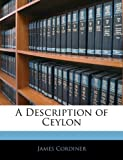 A Description of Ceylon, James Cordiner, 1143734858