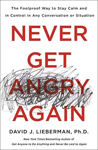 Pdf Christian Books Never Get Angry Again: The Foolproof Way to Stay Calm and in Control in Any Conversation or Situation
