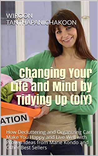 Changing Your Life and Mind by Tidying Up (DIY)
