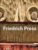 """Friedrich Press : [anlässlich der Ausstellung """"Friedrich Press-Herausgeschält,"""" Im Museum Am Dom Würzburg, 19. Februar Bis 13. Juni 2010], Press, Friedrich, 3795415586"""