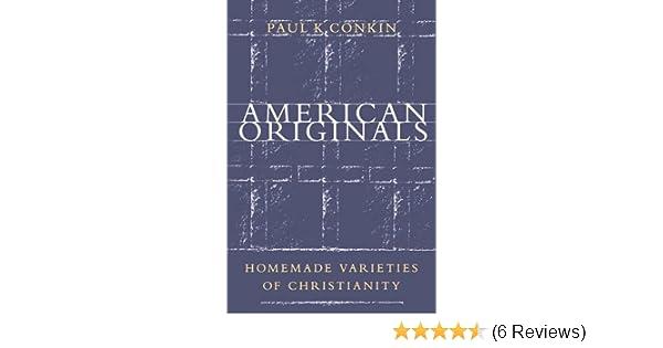 American Originals Homemade Varieties Of Christianity Paul K