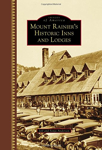 Mount Rainier's Historic Inns and Lodges (Images of America)