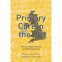 Primary Care in the UK: Policy, Organisation and Management