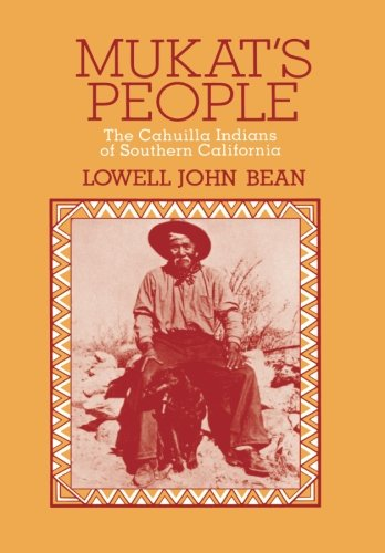 Mukat's People: The Cahuilla Indians of Southern California
