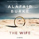 The Wife: A Novel of Psychological Suspense | Alafair Burke