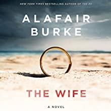 The Wife: A Novel of Psychological Suspense Audiobook by Alafair Burke Narrated by Xe Sands
