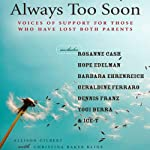 Always Too Soon: Voices of Support for Those Who Have Lost Both Their Parents | Allison Gilbert