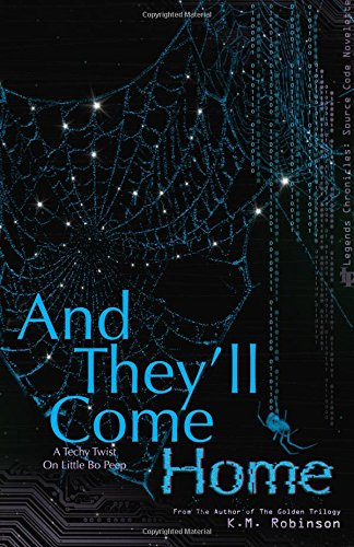 And They'll Come Home (The Legends Chronicles) (Volume 2)