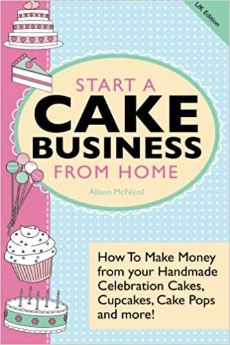 Start A Cake Business From Home How To Make Money Your