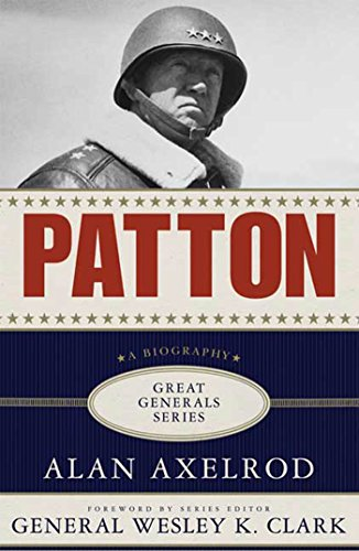 Patton: A Biography (Great Generals) (General Pattons Principles For Life And Leadership)