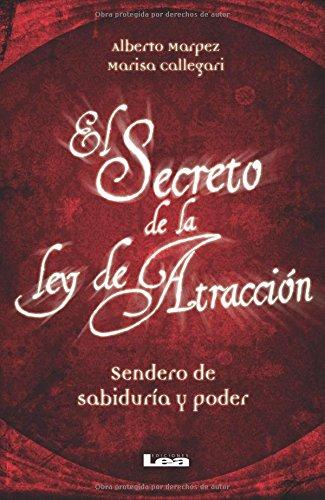 El secreto de la Ley de Atraccion: Sendero de sabiduria y poder (Spanish Edition) [Marisa Callegari] (Tapa Blanda)