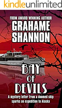 Bay of Devils: A mystery letter from a doomed ship sparks an expedition to Alaska (Bay Mysteries Book 1)