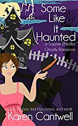 Some Like it Haunted (A Sophie Rhodes Romantic Comedy Book 2)