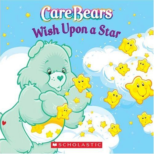 Care Bears: Wish Upon A Star by Quinlan B. Lee (2005-02-01)