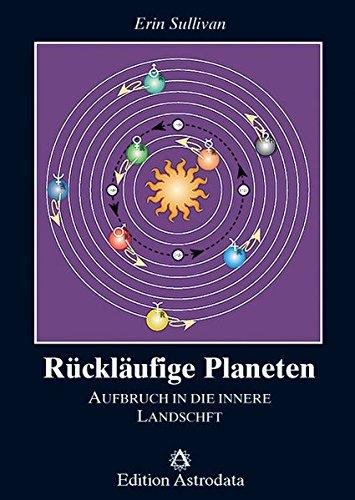 Rückläufige Planeten: Aufbruch in die innere Landschaft (Edition Astrodata) Gebundenes Buch – 1. Juli 1992 Erin Sullivan Jürgen Langowski 3907029291 Astrologie
