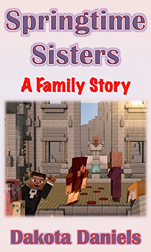 Blocky Little Women: Springtime Sisters (A Family Story)