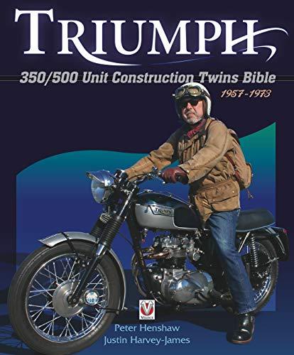 Triumph 350/500 Unit-Construction Twins 1957 - 1973 Bible