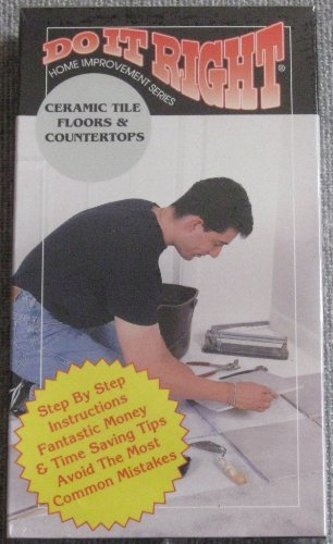 Do Ceramic Tile - Do It Right: Ceramic Tile Floors & Countertops VHS Tape